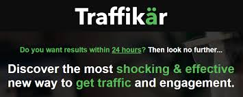 Traffikar Review – IS IT SCAM OR LEGIT? : The Step-By-Step Method Of Getting More Traffic To Your Business