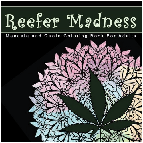 Reefer Madness Mandala and Quote Coloring Book For Adults