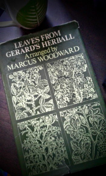 Leaves From Gerard's Herball. Arranged by Marcus Woodward