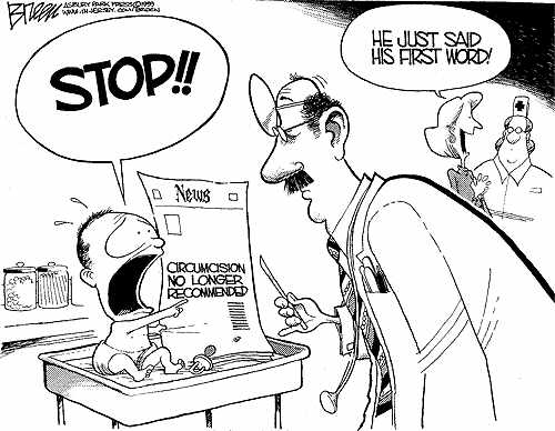 "Picture of a doctor holding a scalpel near a baby. The babys is screaming ""Stop!!"" and holding a news paper with the headline, ""Circumcision no longer recommended."""