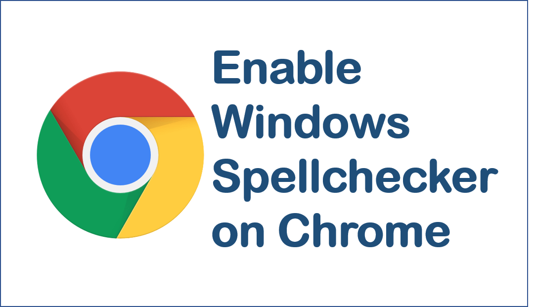 How to: Enable Windows Spell Checker in Google Chrome