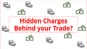 Hidden Charges Behind your Trade