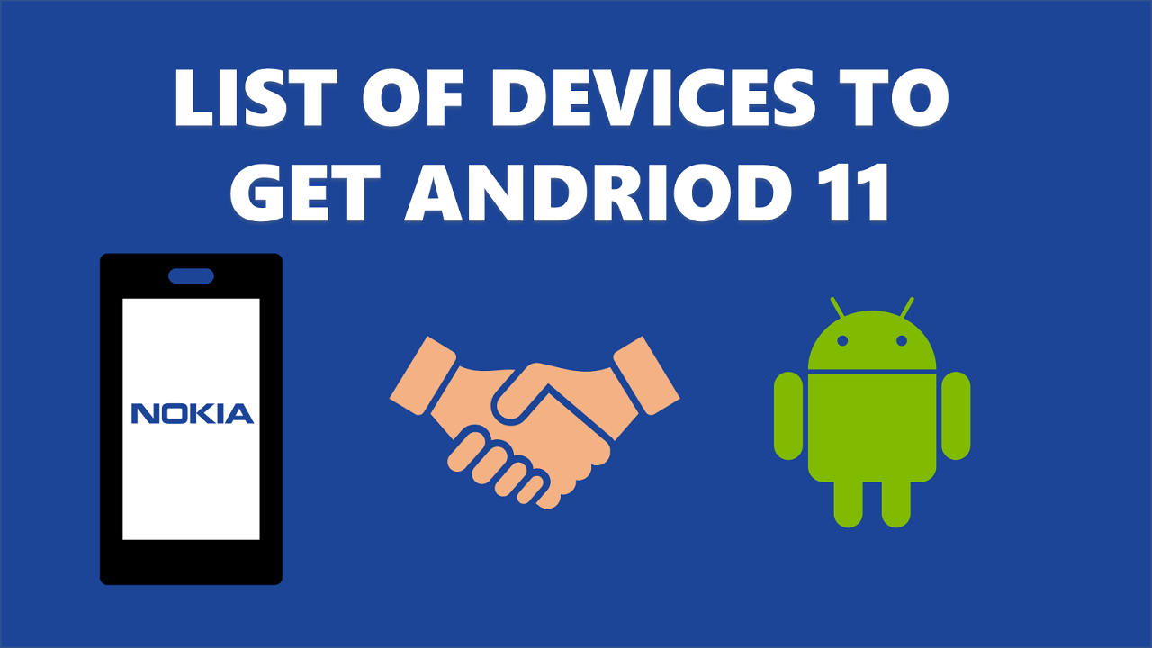 List of Nokia Smartphone to get Android 11
