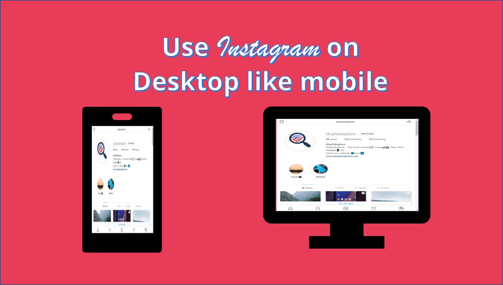 Use Instagram on Desktop like mobile without Emulator