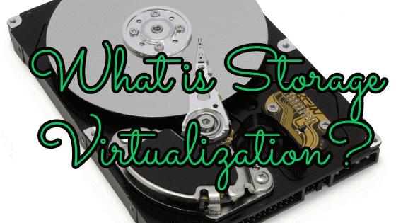 Storage Virtualization Explained