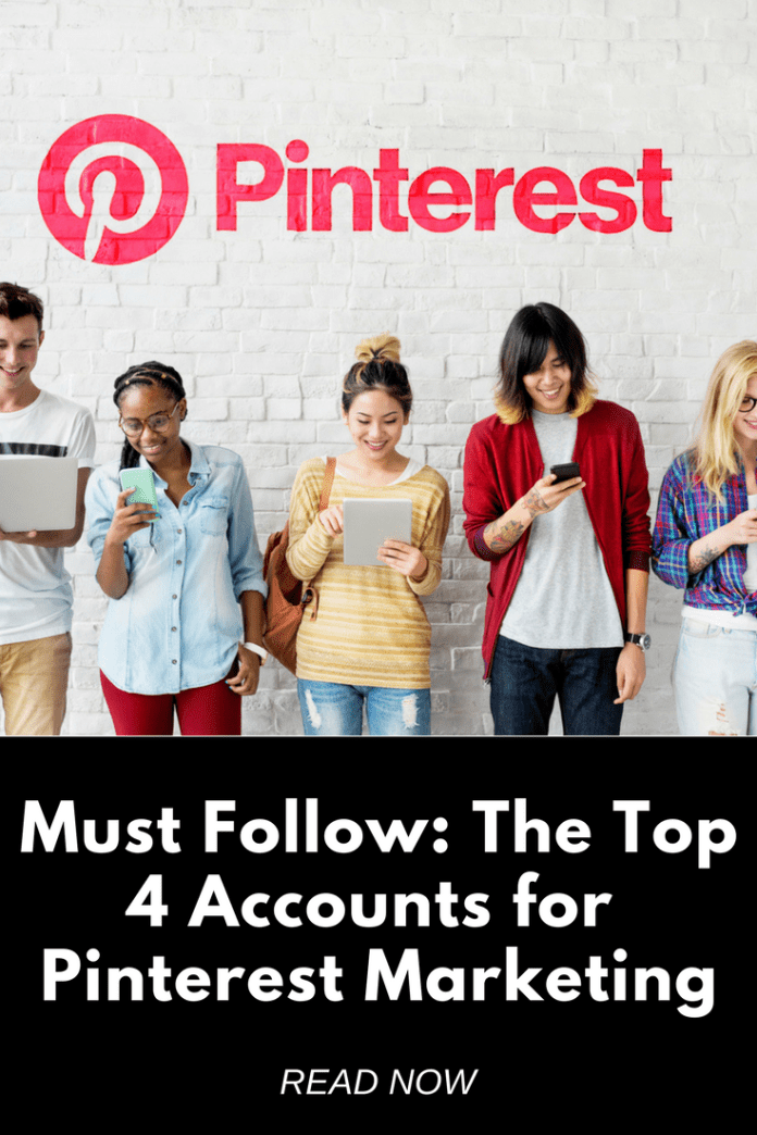 The Top 4 Accounts for Pinterest Marketing