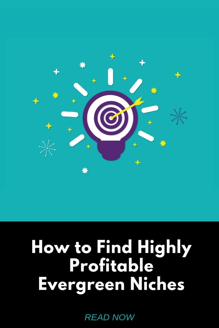 How to Find Highly Profitable Evergreen Niches