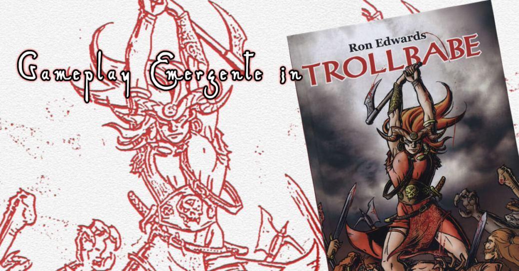 Gameplay Emergent Trollbabe