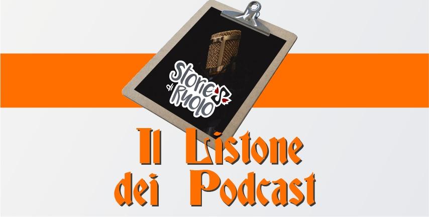 Storie di Ruolo Listone dei Podcast di GDR Giochi di Ruolo Andrea Lucca Claudio Serena Daniele di Rubbo Locanda del Drago Rosso Fumble GDR Geecko on the WallRisorsa 1-100