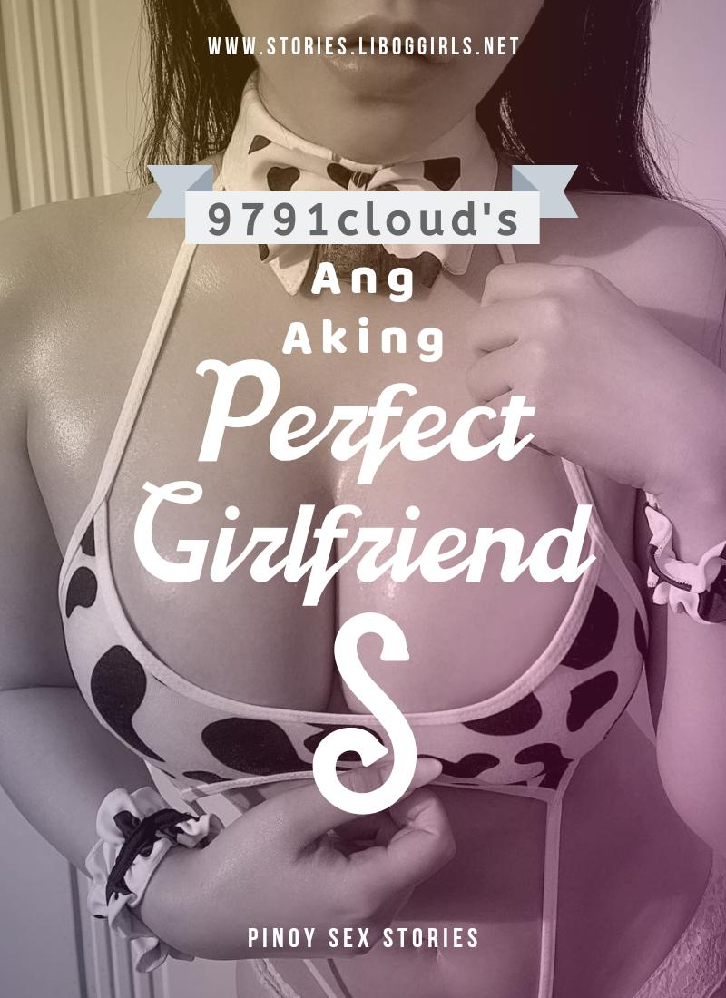 Ang Aking Perfect Girlfriend S (chapter 1)