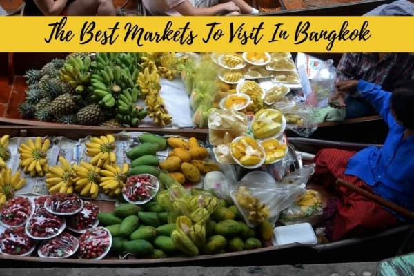 13 Iconic Markets To Visit In Bangkok – Recommended by Top Travel Bloggers