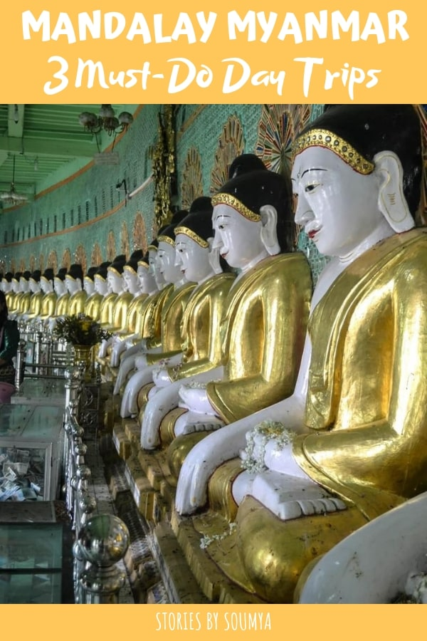 3 Must-Do Day Trips From Mandalay Myanmar - STORIES BY SOUMYA
