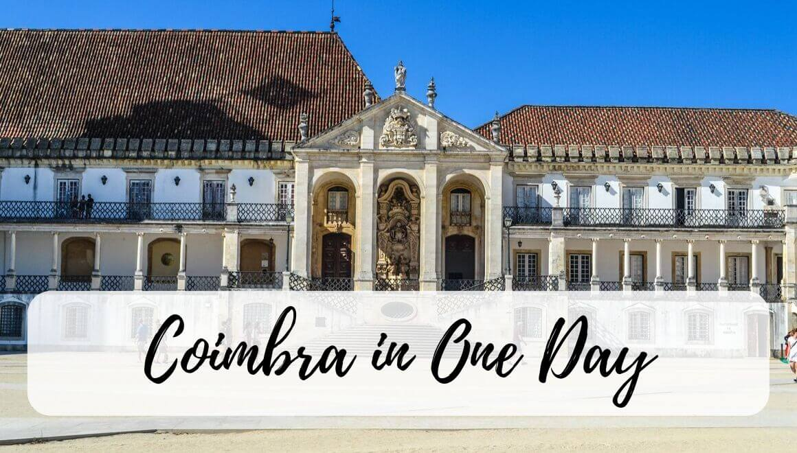 What To Do In Coimbra Portugal In A Day - Stories By Soumya
