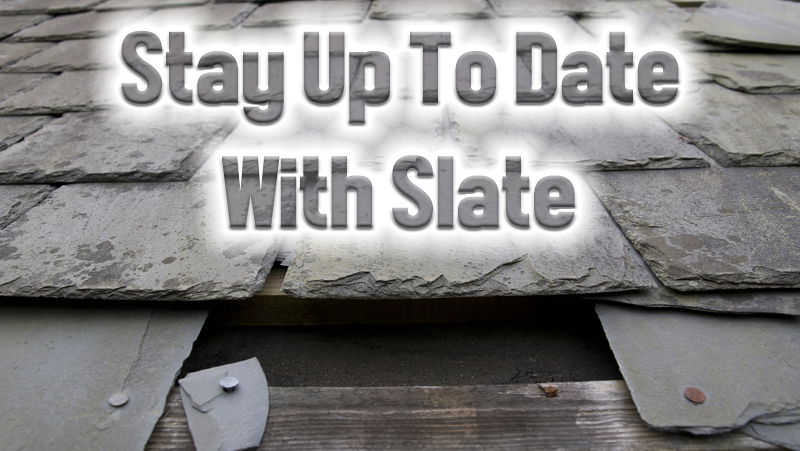 Stay Up To Date With Slate