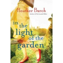 In the Light of the Garden by Heather Burch
