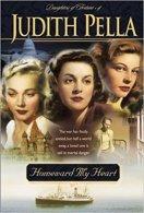 Homeward my Heart by Judith Pella