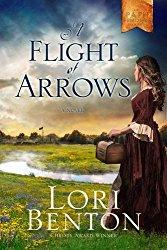 A Flight of Arrows Pathfinders by Lori Benton