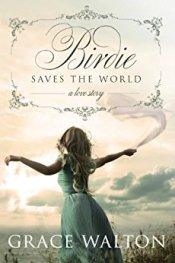 Birdie Saves the World by Grace Walton