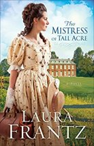 Mistress of Tall Acre -Laura Frantz