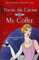You're the Cream in My Coffee -Jennifer Lamont Leo