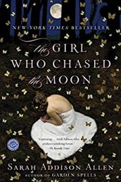 The Girl Who Chased the Moon -Sarah Addison Allen