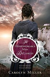 The Dishonorable Miss Delancey -Carolyn Miller