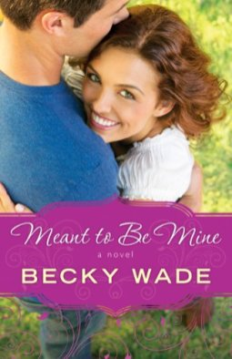 Meant to Be Mine -Becky Wade