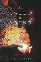How Sweet the Sound -Amy K Sorrells
