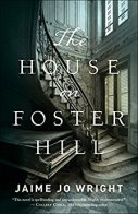 The House on Foster Hill -Jaime Jo Wright