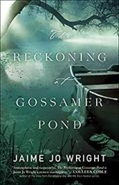 The Reckoning of Gossamer Pond -Wright