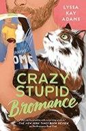 Crazy Stupid Bromance -Adams