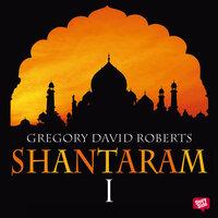 Shantaram - Del 1 - Gregory David Roberts