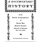 A Documentary History of the Dutch Congregation of Oyster Bay