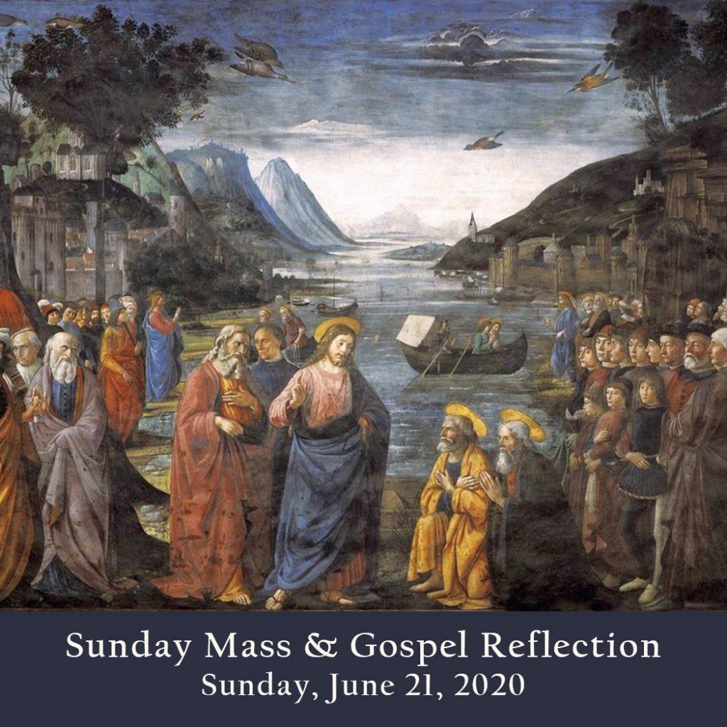 Sunday Mass And Gospel Reflection Sunday June 21