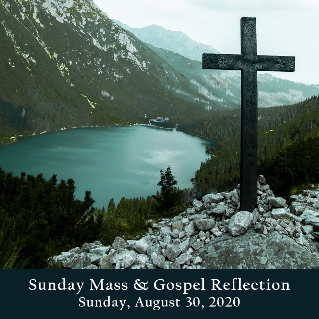 Sunday Mass And Gospel Reflection Sunday August 30