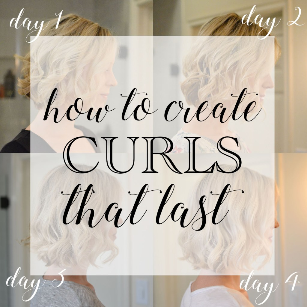 how to create curls that lasts