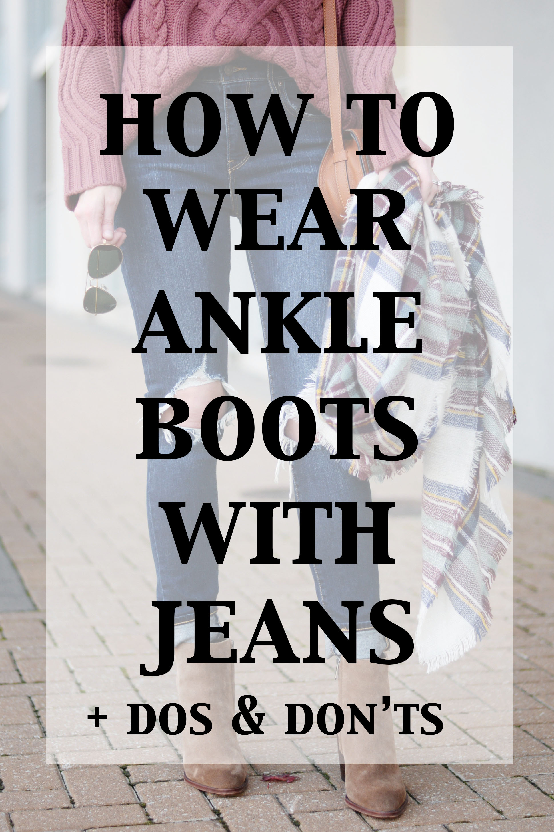 66451873f8e26 How to Wear Ankle Boots with Jeans - The Dos & Don'ts - Straight A Style
