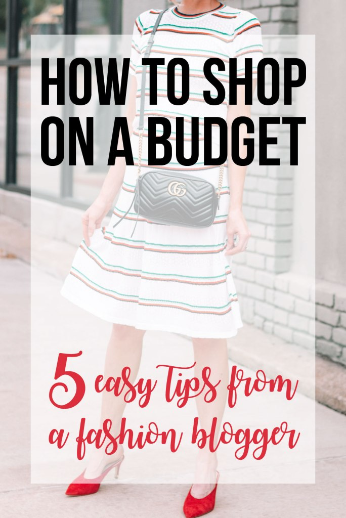 how to shop on a budget AND stay stylish - 5 easy tips from a fashion blogger