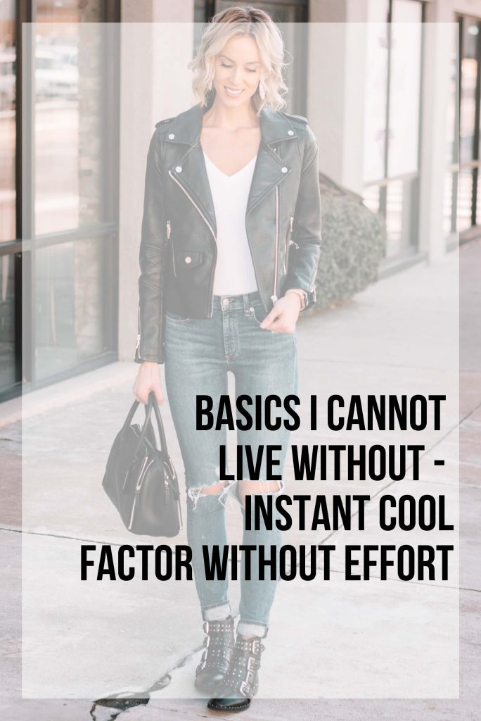 Basics I Cannot Live Without - Instant Cool Factor Without Effort