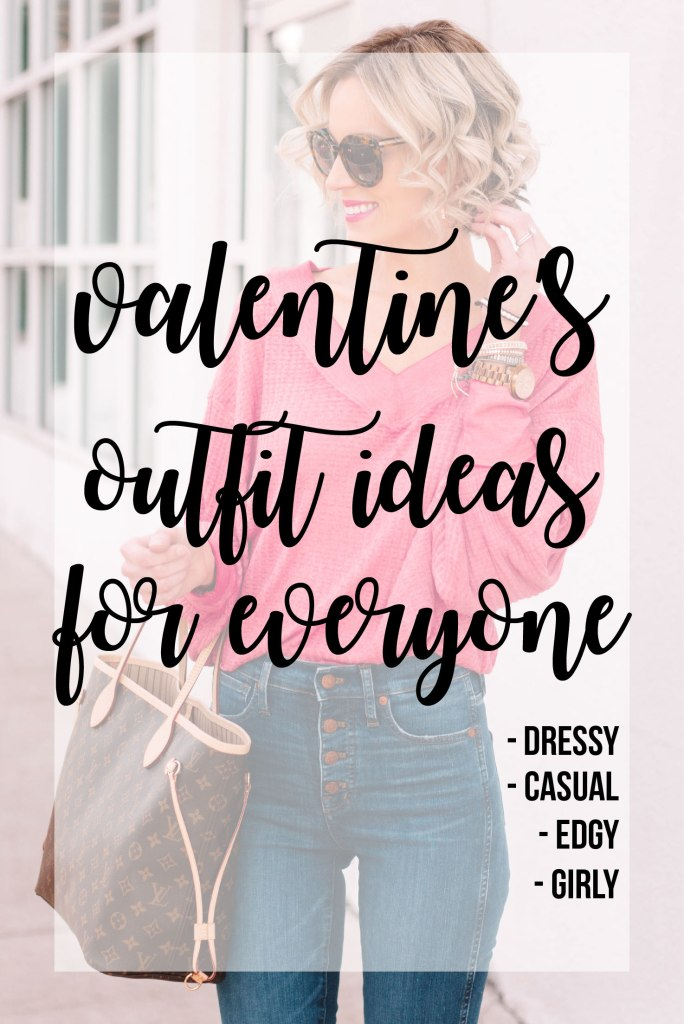 Valentine's Day Outfit Ideas For Everyone - post with outfit ideas for Valentine's Day for everyone: edgy, girly, dressy, casual, and more! #valentines #valentinesdayoutfit #valentinesday #pink #red