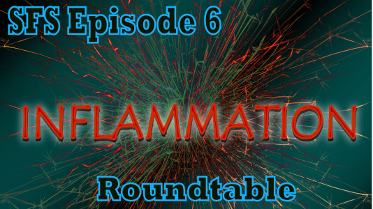Episode 6: Inflammation Roundtable- Practical Strategies