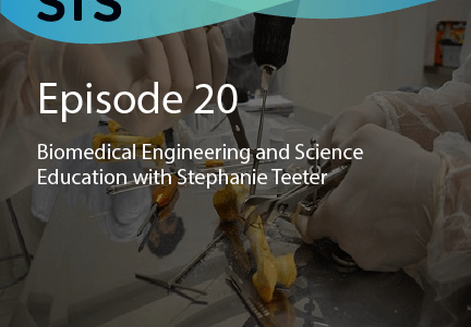 Episode 20:  Biomedical Engineering and Science Education with Stephanie Teeter