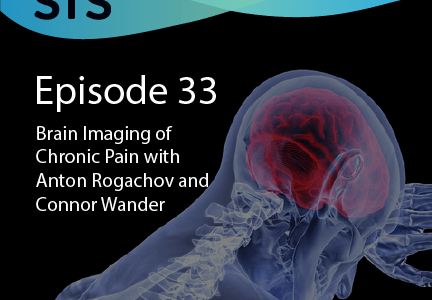 Ep. 33: Brain Imaging of Chronic Pain with Anton Rogachov and Connor Wander