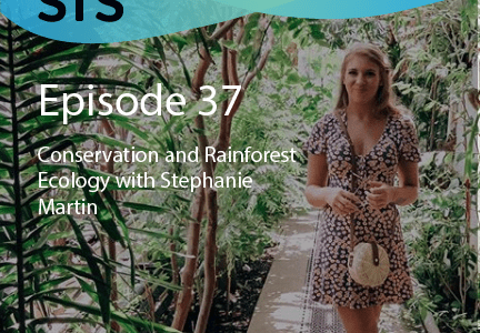 Ep. 37: Conservation and Rainforest Ecology with Stephanie Martin