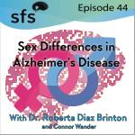 sfs ep 44 sex differences in Alzheimer's disease