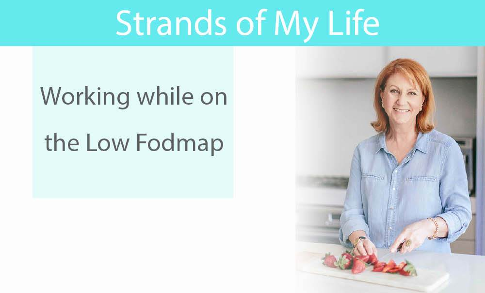 Working while on the Low Fodmap Diet