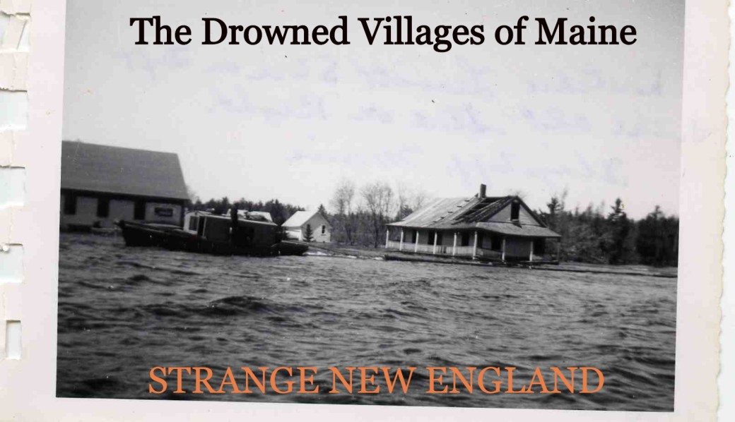 Drowned Villages of Maine