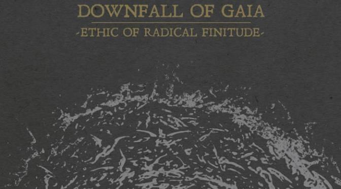 Underground Sounds: Downfall of Gaia – Ethic of Radical Finitude