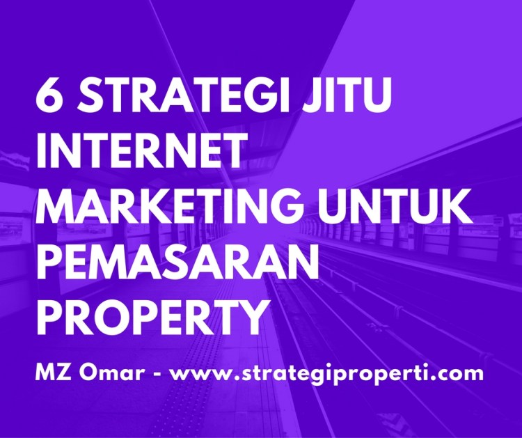 6 STRATEGI JITU INTERNET MARKETING UNTUK PEMASARAN PROPerTY