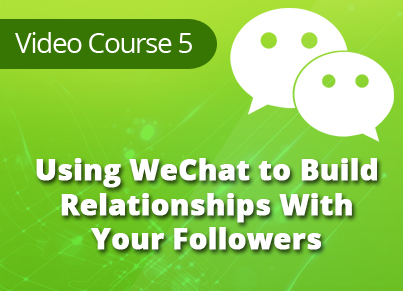WeChat Marketing Secrets Video Training Module 5